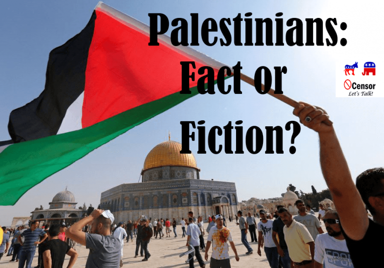 Palestinains, an elaborate lie or based on Facts?