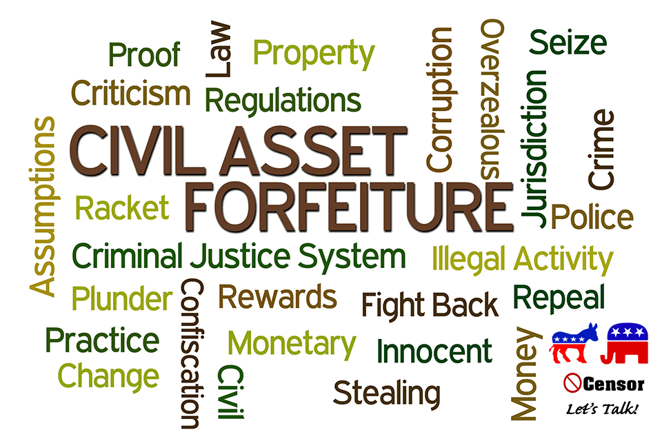 CIVIL FORFEITURE HAS TO GO