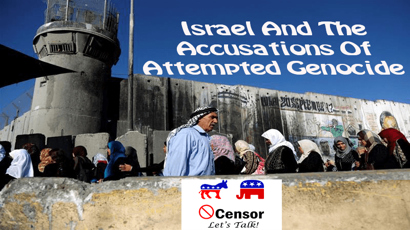Israel And The Accusations Of Attempted Genocide