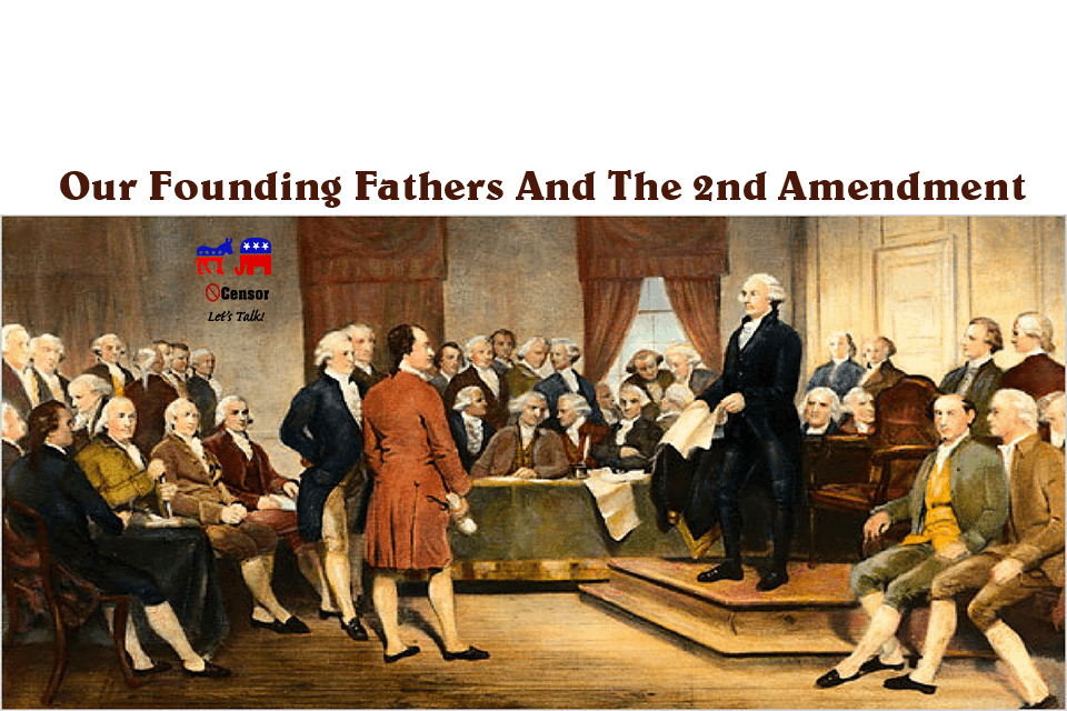 Our Founding Fathers And The 2nd Amendment