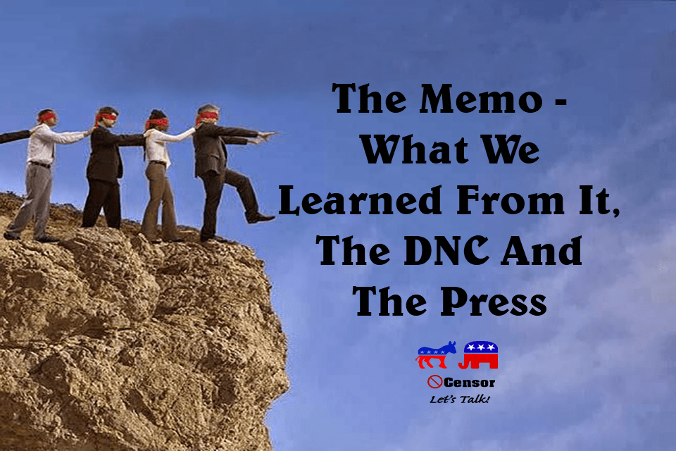 The Memo – What We Learned From It, The DNC And The Press