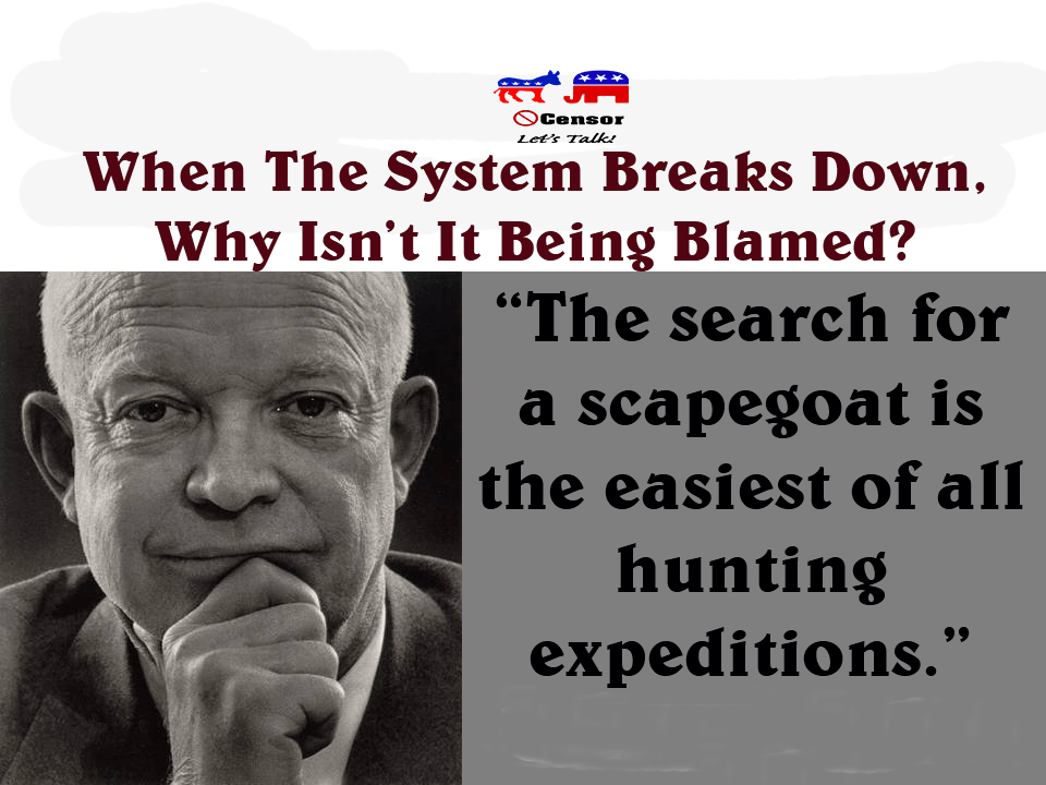 When The System Breaks Down, Why Isn't It Being Blamed?