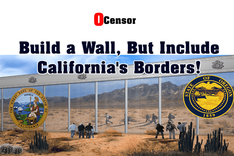 Build a Wall, But Include California's Borders!