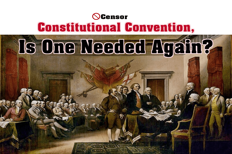 Constitutional Convention, Is One Needed Again?
