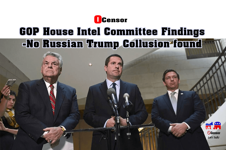 GOP House Intel Committee Findings – No Russian/Trump Collusion found