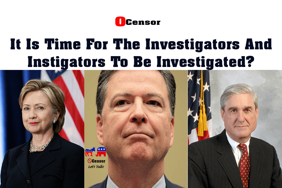It Is Time For The Special Counsel And Instigators To Be Investigated?