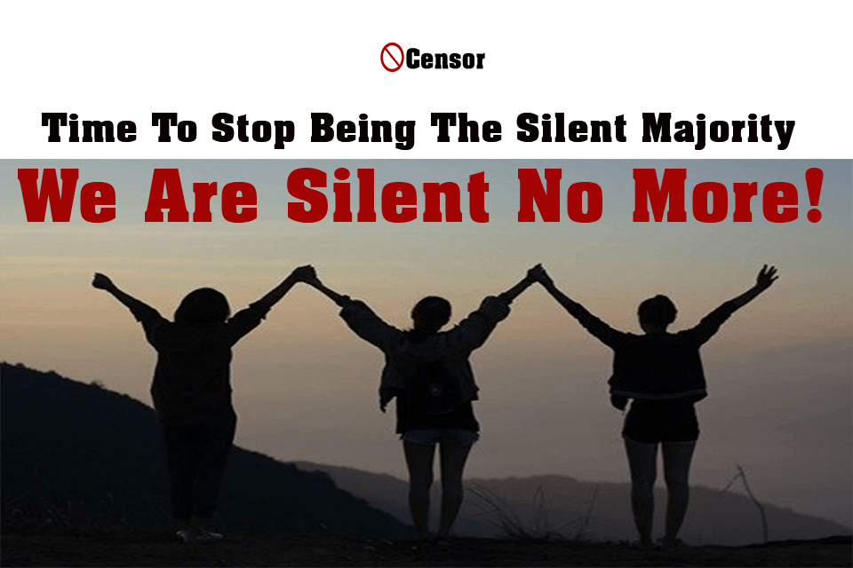 Time To Stop Being The Silent Majority, We Are Silent No More!