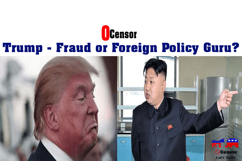 Trump – Fraud or Foreign Policy Guru?