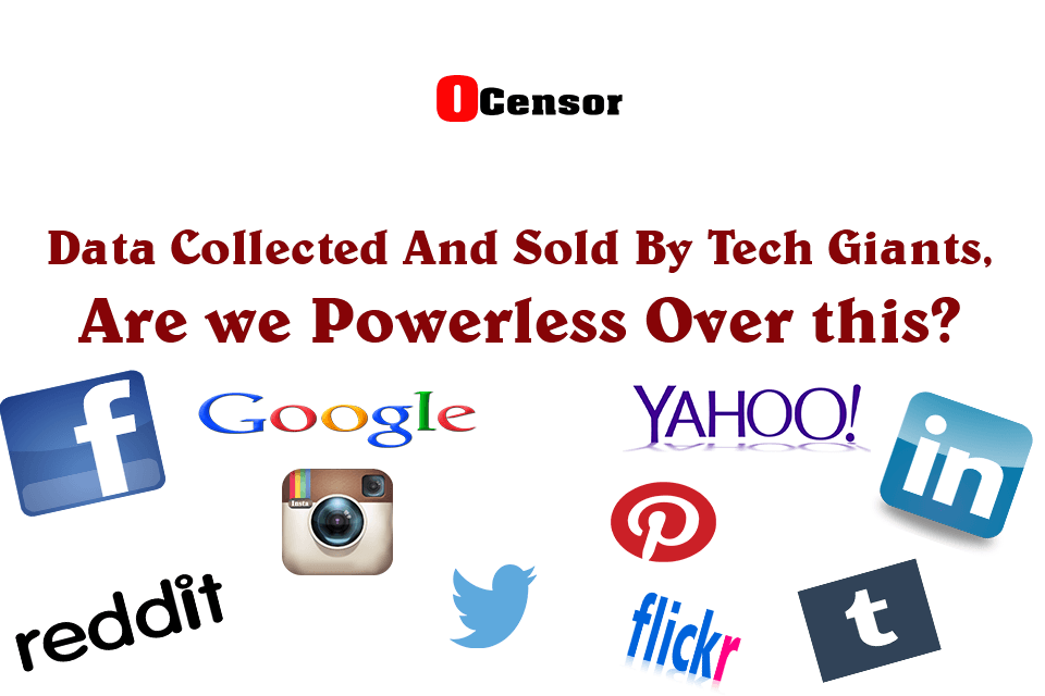 Data Collected And Sold By Tech Giants,  Are we Powerless Over this?