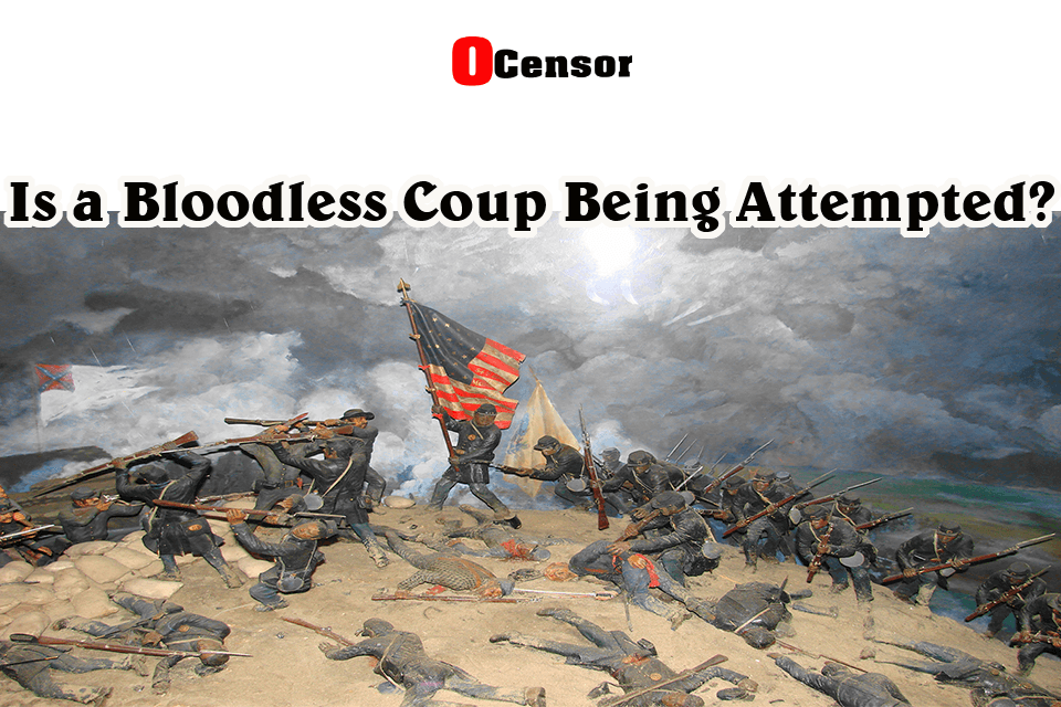 Is a Bloodless Coup Being Attempted?