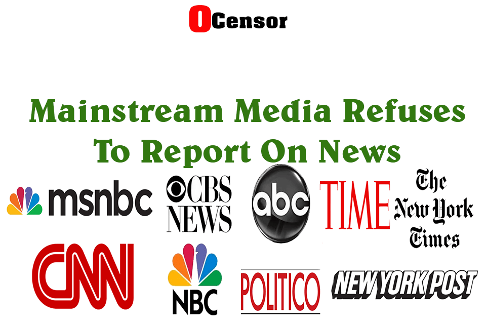 Mainstream Media Refuses To Report On News