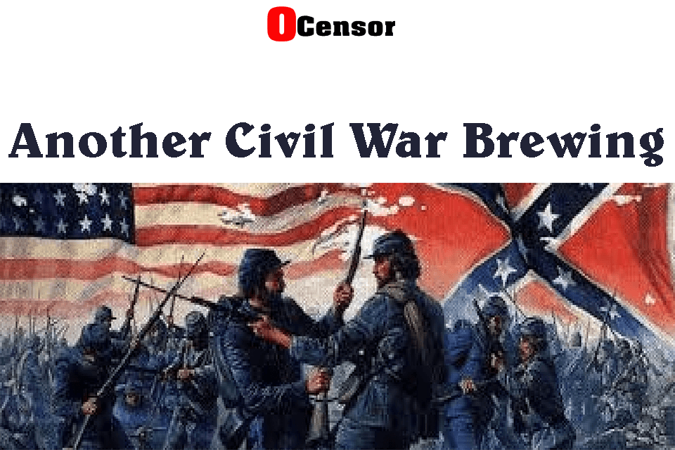 Another Civil War Brewing