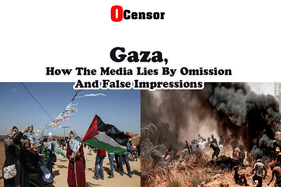 Gaza, How The Media Lies By Omission And False Impressions