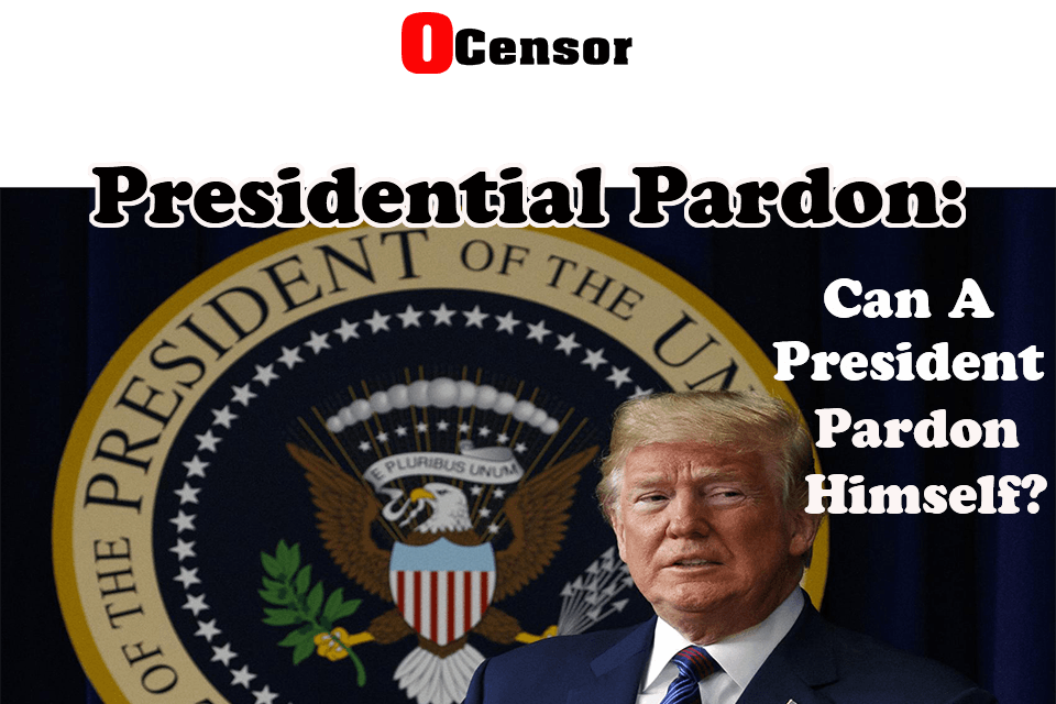 Presidential Pardon: Can A President Pardon Himself?