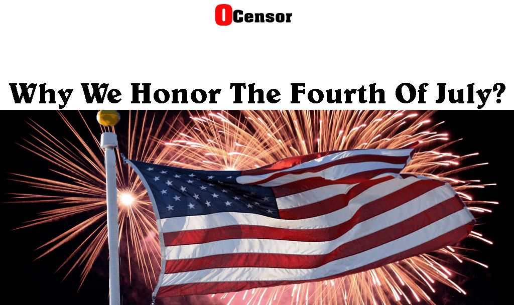 Why We Honor The Fourth Of July