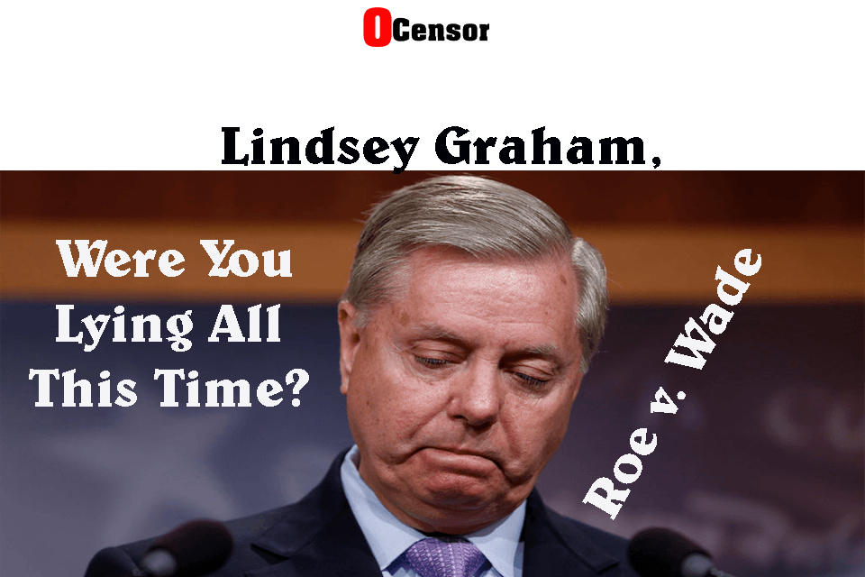 Lindsey Graham. Were You Lying All This Time?