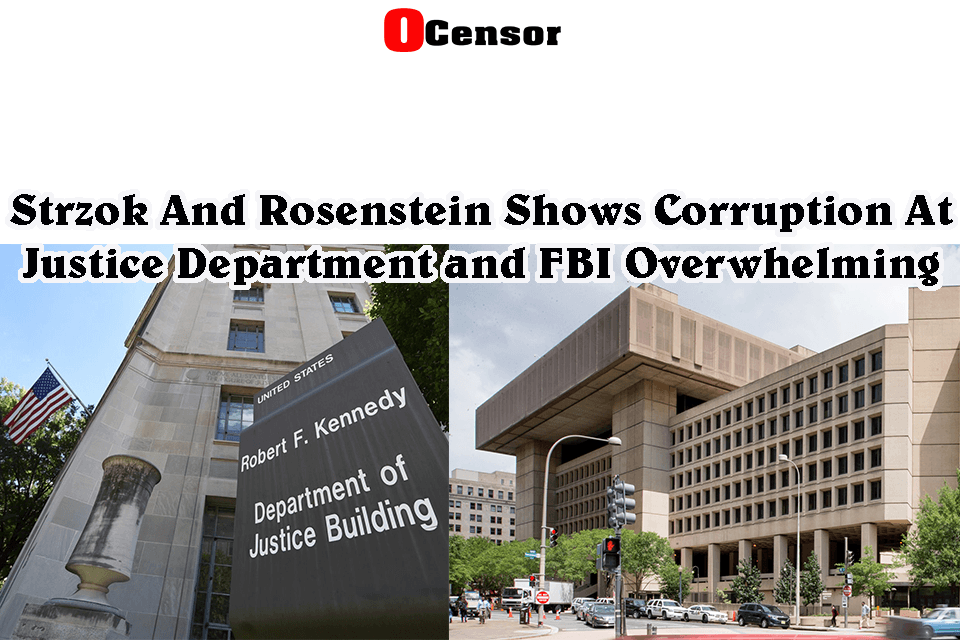 Strzok And Rosenstein Shows Corruption At Justice Department and FBI Overwhelming