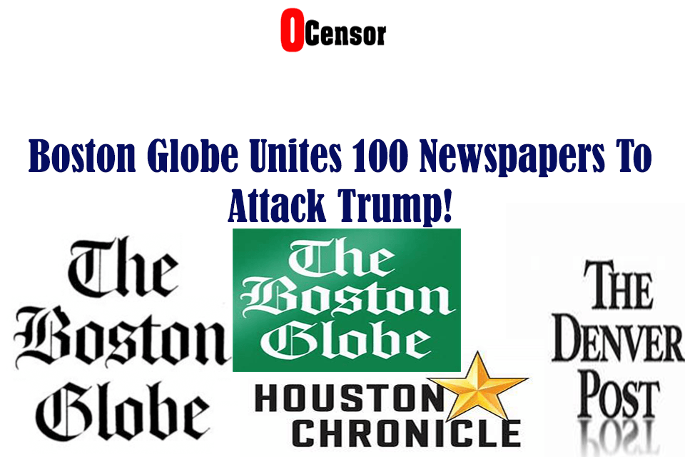 Boston Globe Unites 100 Newspapers To Attack Trump