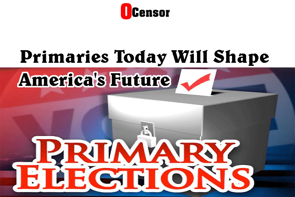 Primaries Today Will Shape America's Future