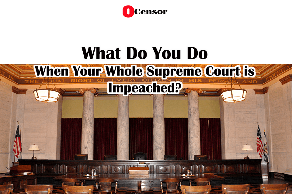 What To Do When The Whole State Supreme Court Is Impeached?