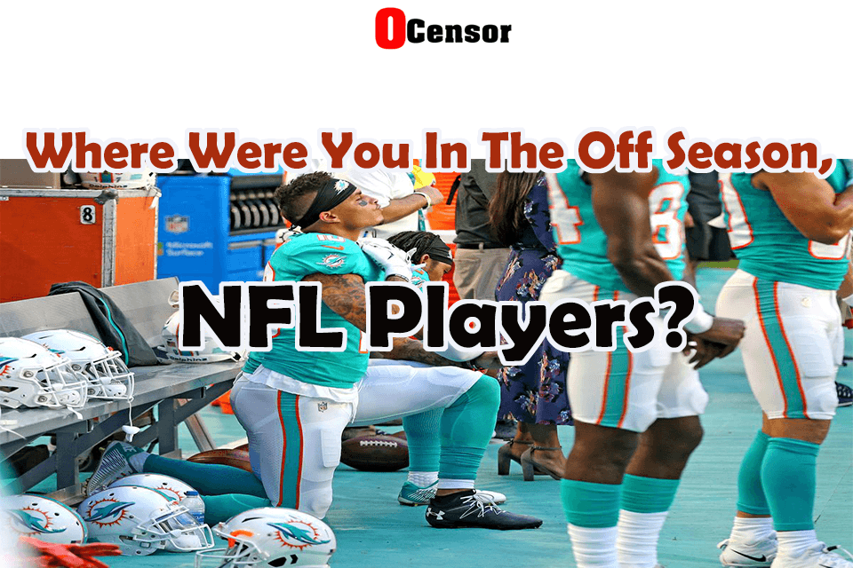 Where Were You In The Off Season, NFL Players?