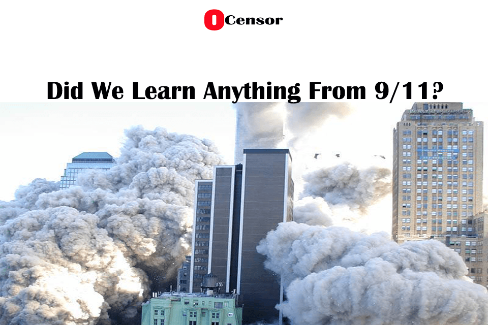 Did We Learn Anything From 9/11?