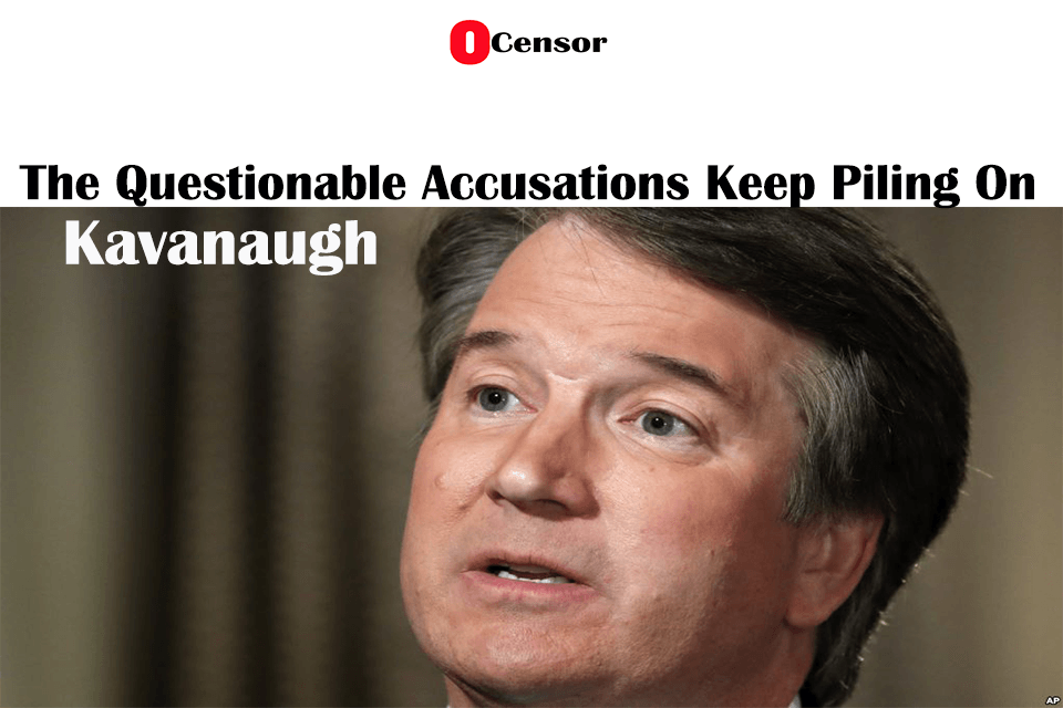 The Questionable Accusations Keep Piling On Kavanaugh