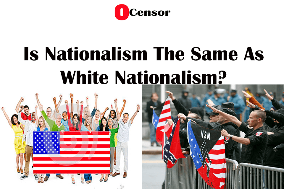Is Nationalism The Same As White Nationalism