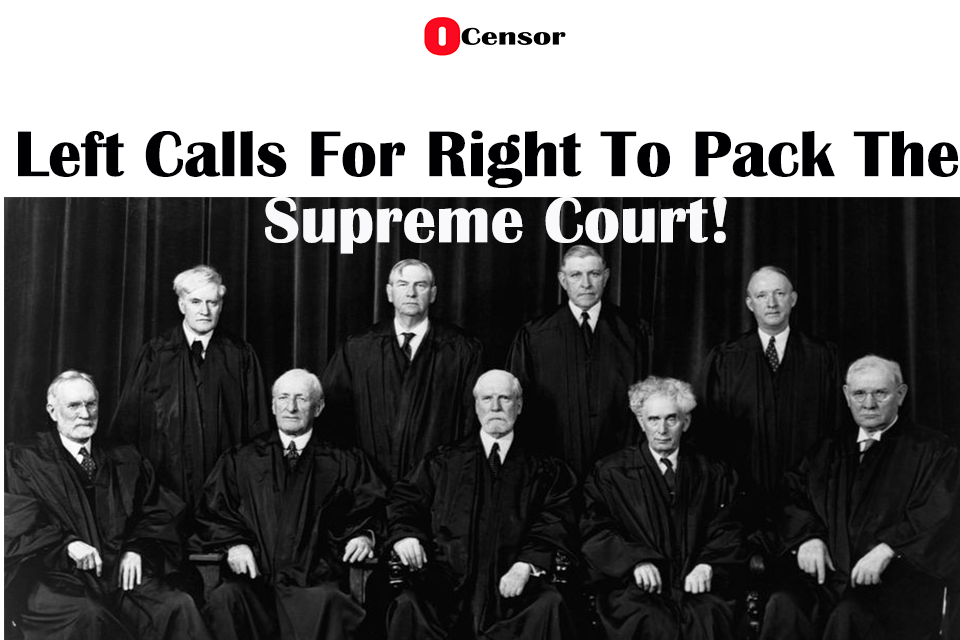 Left Calls For Right To Pack The Supreme Court
