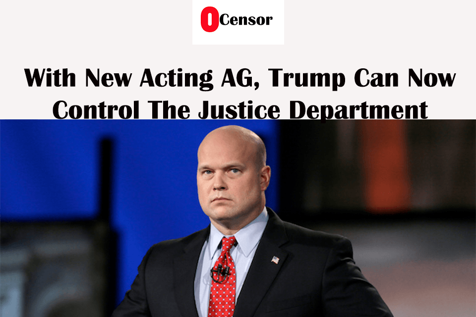 With New Acting AG, Trump Can Now Control The Justice Department