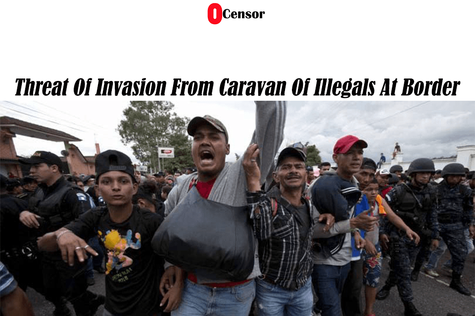 Threat Of Invasion From Caravan Of Illegals At Border