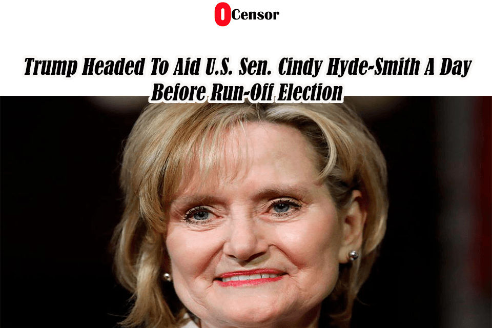 Trump Headed To Aid U.S. Sen. Cindy Hyde-Smith A Day Before Run-Off Election