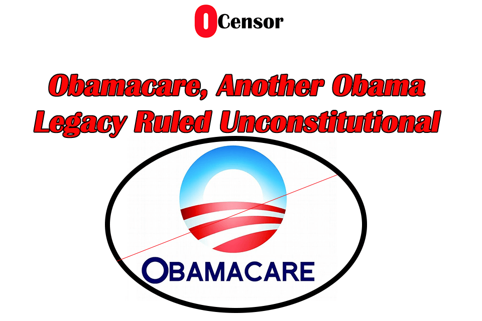 Obamacare, another Obama Legacy Ruled Unconstitutional