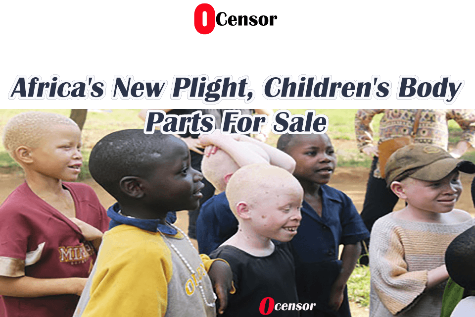 Africa's New Plight, Children's Body Parts For Sale