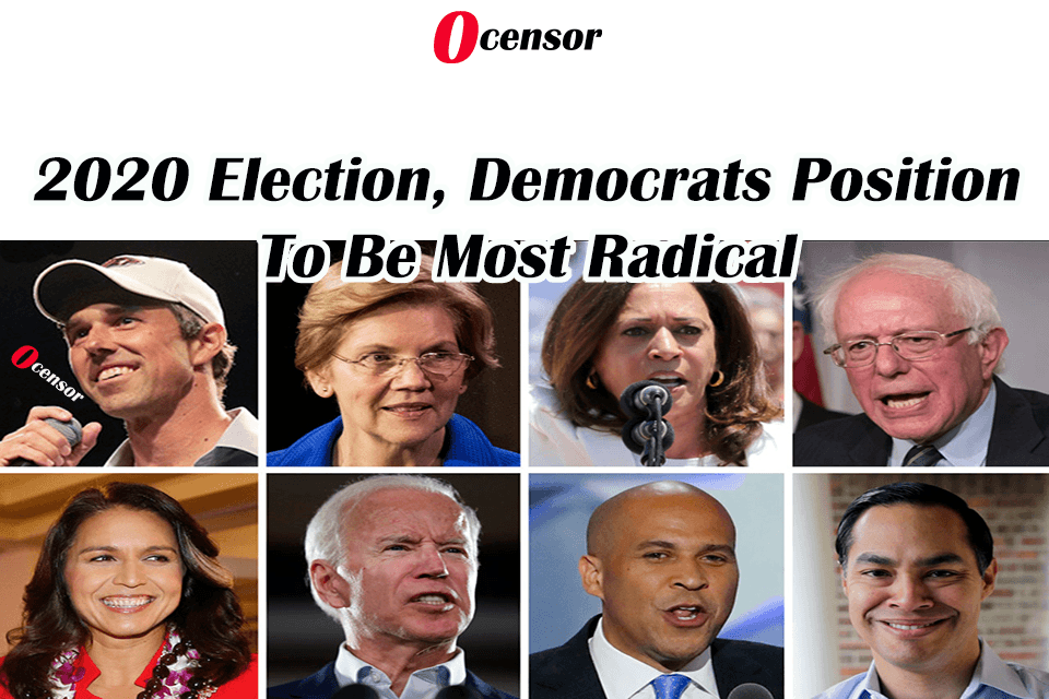 2020 Election, Democrats Position To Be Most Radical