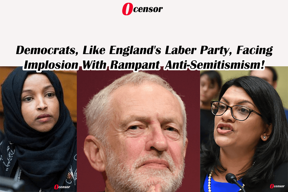 Democrats, Like England's Labor Party, Facing Implosion With Rampant Anti-Semitism
