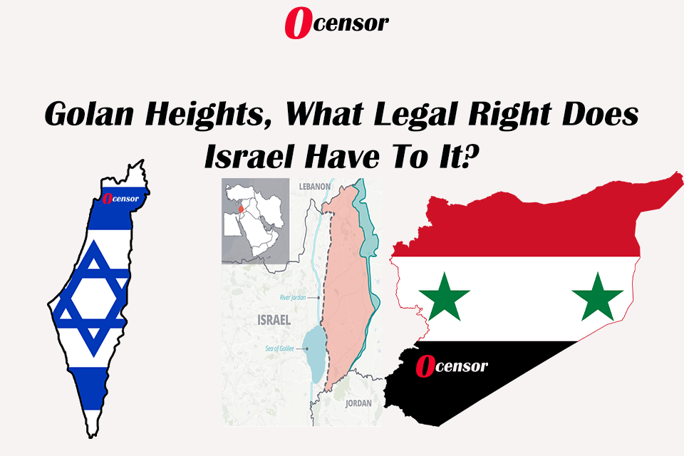 Golan Heights, What Legal Right Does Israel Have To It?