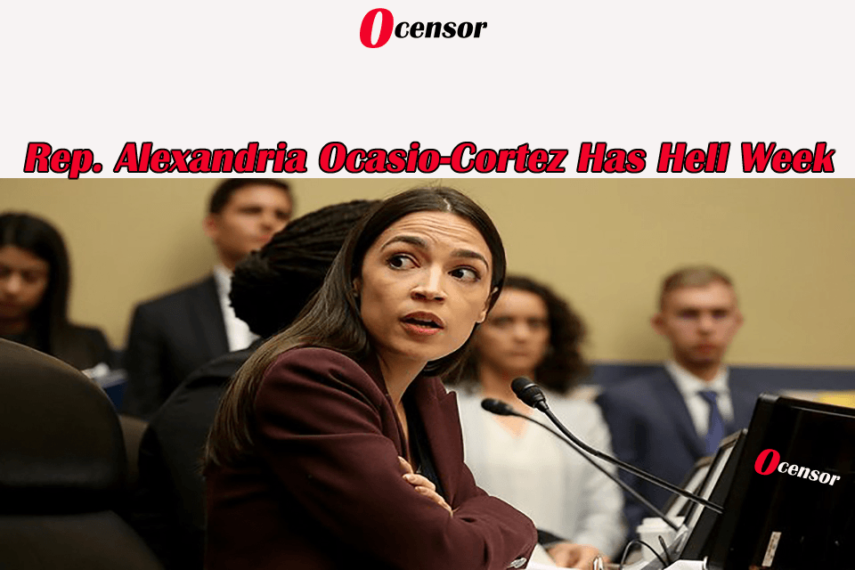 Rep. Alexandria Ocasio-Cortez Has Hell Week