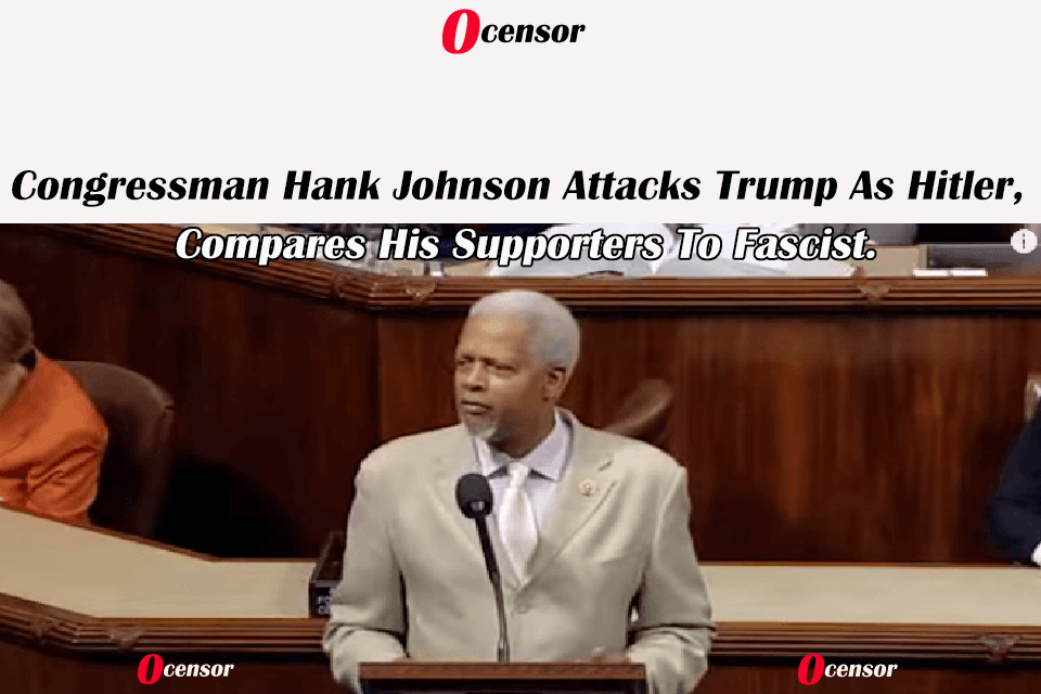 Congressman Hank Johnson Attacks Trump As Hitler, Compares His Supporters To Fascist.