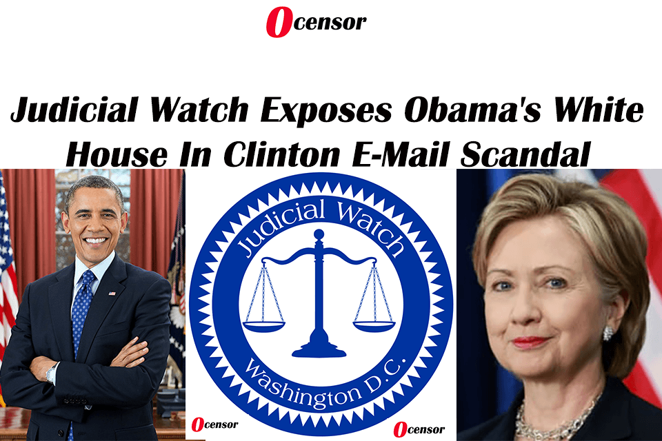 Judicial Watch Exposes Obama's White House In Clinton E-Mail Scandal