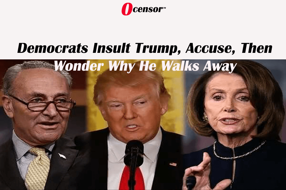 Democrats Insult Trump, Accuse, Then Wonder Why He Walks Away