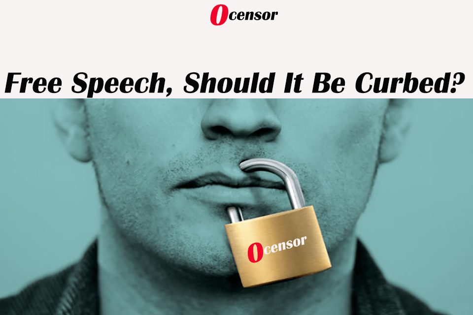 Free Speech, Should It Be Curbed?