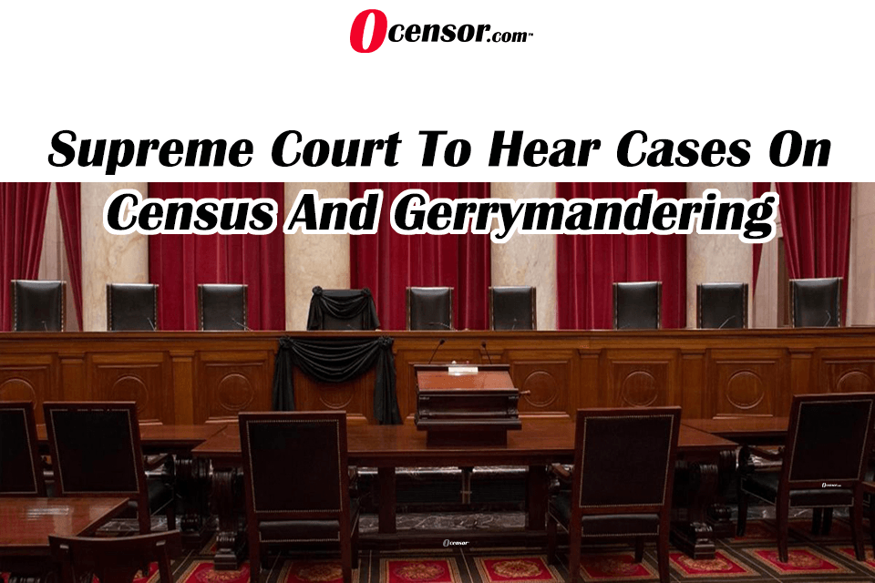 Supreme Court To Hear Cases On Census And Gerrymandering