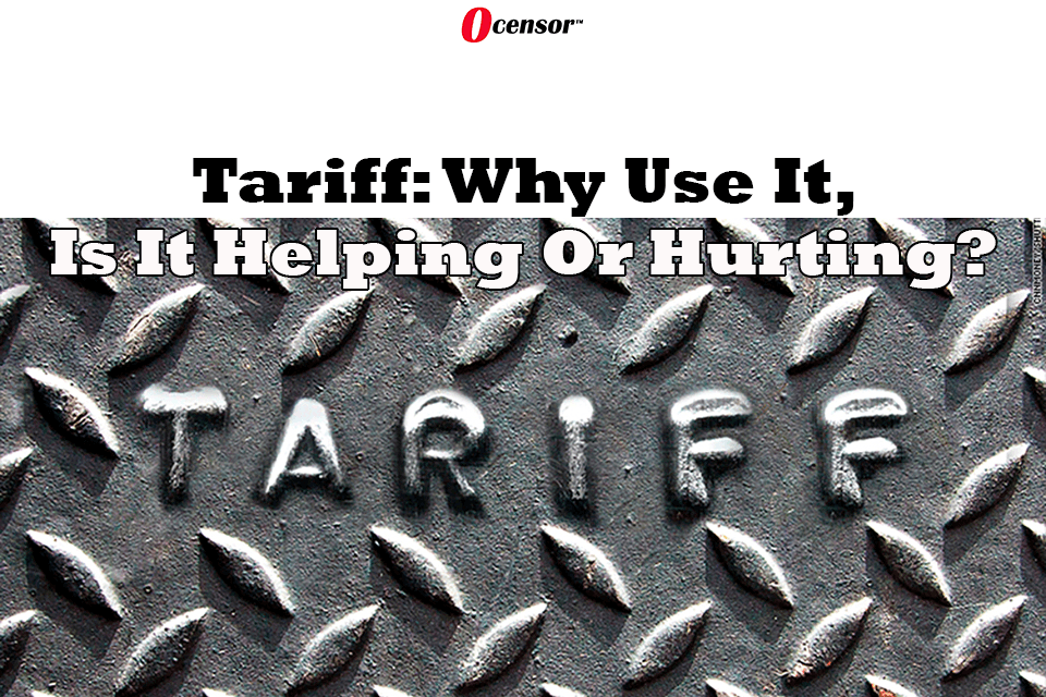 Tariff: Why Use Them, Are They Helping Or Hurting?