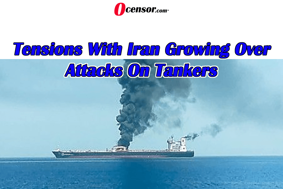 Tensions With Iran Growing Over Attacks On Tankers