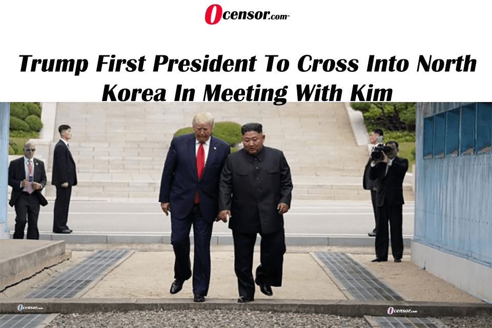 Trump First President To Cross Into North Korea In Meeting With Kim