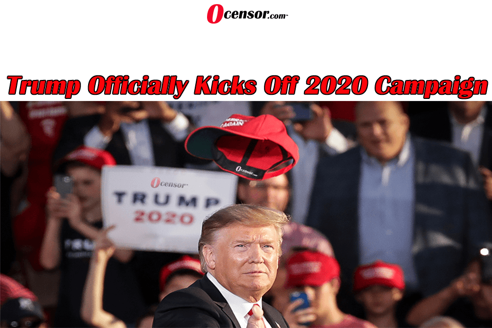 Trump Officially Kicks Off 2020 Campaign