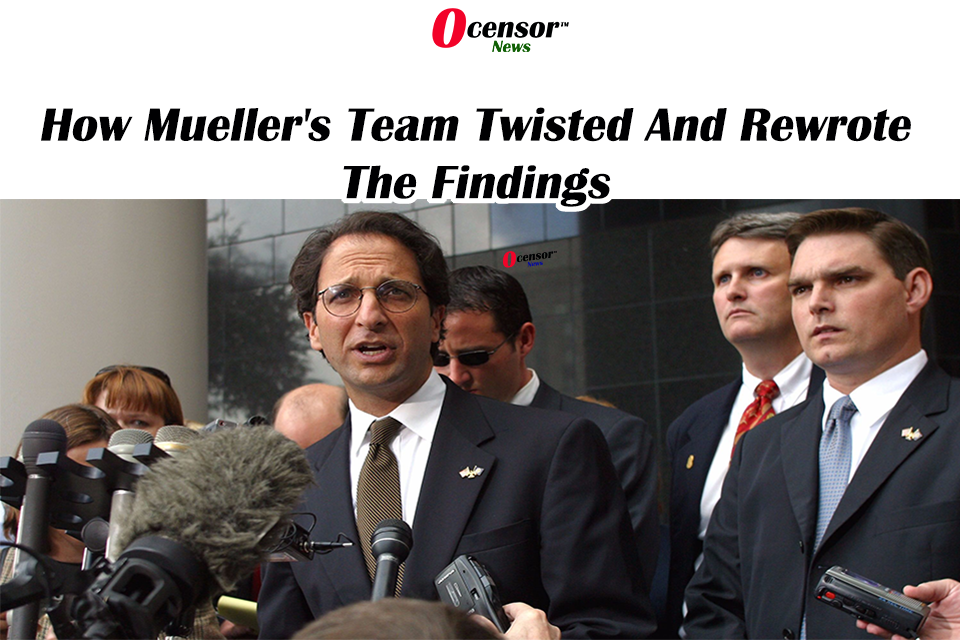 How Mueller's Team Twisted And Rewrote The Findings