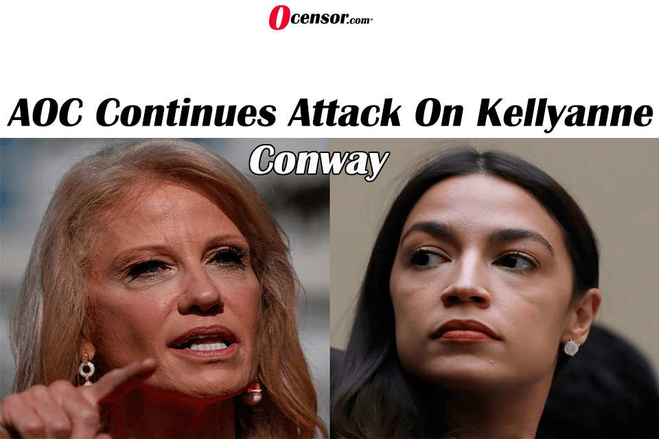 AOC Continues Attack On Kellyanne Conway