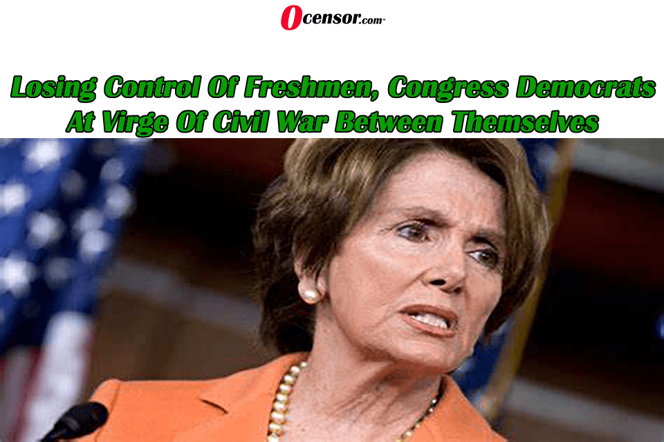 Losing Control Of Freshmen, Congress Democrats At Virge Of Civil War Between Themselves
